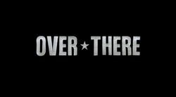 250px-over_there_2005_intertitle