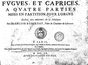 François Roberday - Facsimile of the title page of the original printed edition of Roberday's Fugues et caprices.