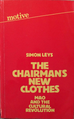 The Chairman's New Clothes - Mao and the Cultural Revolution (by Simon Leys).png