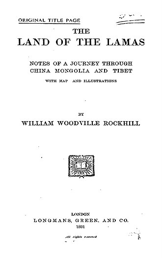William Woodville Rockhill - The Land of the Lamas