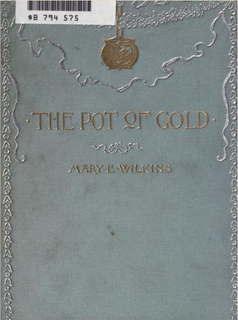 <i>The Pot of Gold and Other Stories</i> book by Mary Eleanor Wilkins Freeman