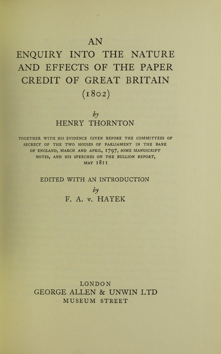 An Enquiry into the Nature and Effects of the Paper Credit of Great Britain (1939) Thornton - Enquiry into the nature and effects of the paper credit of Great Britain, 1939 - 5734278.tif