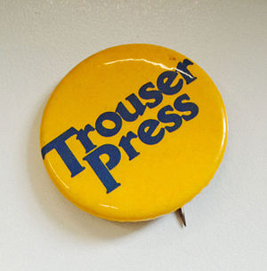 Trouser Press - Trouser Press badge (button), circa 1982.