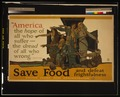 """America, the hope of all who suffer, the dread of all who wrong,"" Whittier. Save food and defeat frightfulness LCCN2002719414.tif"