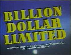 Billion Dollar Limited title card