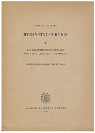 Gyula Moravcsik - The cover of the Berlin edition of Byzantinoturcica I by Gyula Moravcsik.