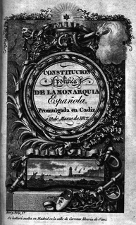 Spanish Constitution of 1812 primer constitushon in españia conoced whit ¨la pepa