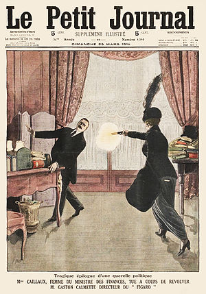 "Joseph Caillaux - Cover of ""Le Petit Journal"" illustrating the assassination of Gaston Calmette, the editor of ""Le Figaro"""
