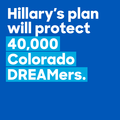 Hillary's Plan will protect 40,000 Colorado DREAMers.png