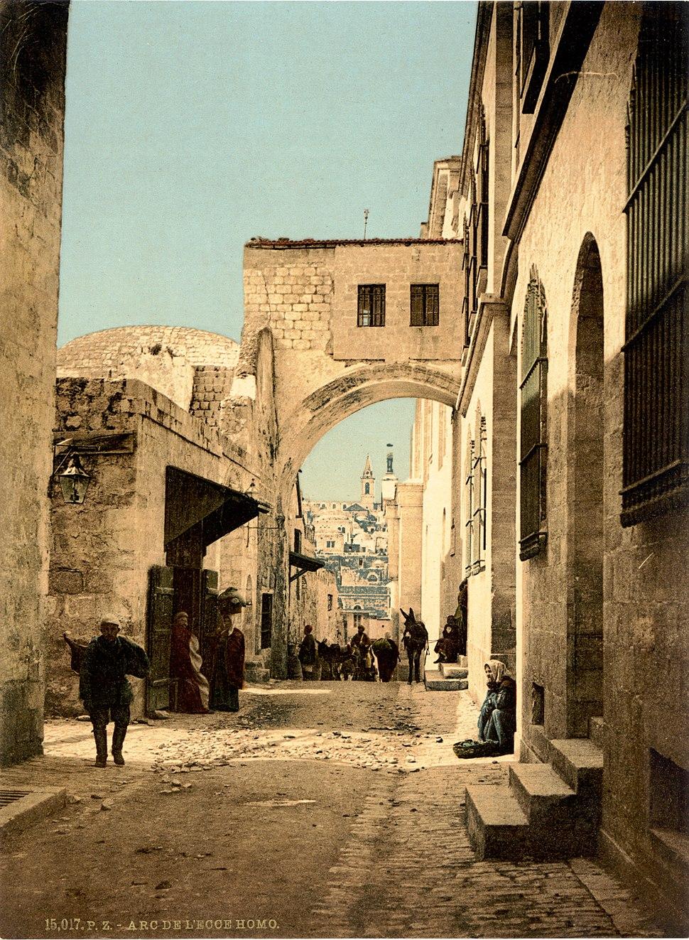 Jerusalem Ecce Homo Bogen um 1900