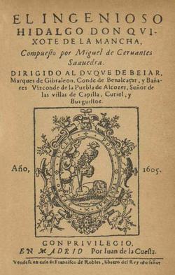 Miguel de Cervantes (1605) El ingenioso hidalgo Don Quixote de la Mancha.png