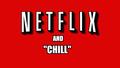 Netflixandchillselfmade.png