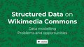 Structured Data on Wikimedia Commons data modelling workshop.pdf