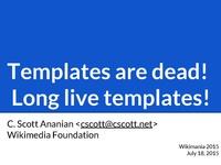 Templates are dead! Long live templates!.pdf