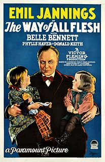<i>The Way of All Flesh</i> (1927 film) 1927 film by Victor Fleming