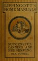 ... Successful canning and preserving; practical hand book for schools, clubs, and home use (IA successfulcannin01powe).pdf