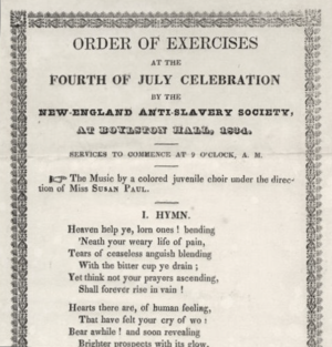 "Massachusetts General Colored Association - Order of exercises at the Fourth of July celebration by the New-England Anti-Slavery Society, at Boylston Hall, 1834. ""... The music by a colored juvenile choir under the direction of Miss Susan Paul."""