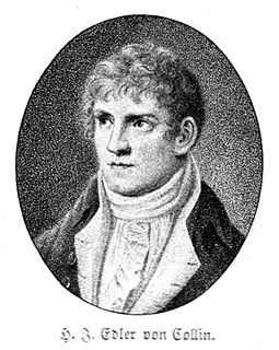 Heinrich Joseph von Collin Austrian poet, playwright and writer