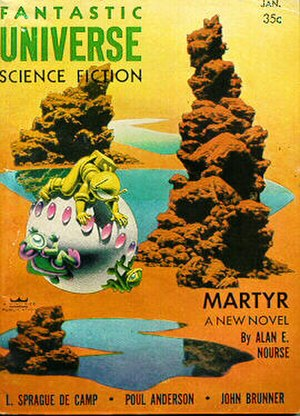 "Alan E. Nourse - Nourse's novella ""Martyr"" was cover-featured on the January 1957 issue of Fantastic Universe"