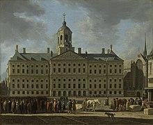 Das Amsterdamer Rathaus. Ölgemälde von Gerrit Adriaenszoon Berckheyde, 1672 (Quelle: Wikimedia)