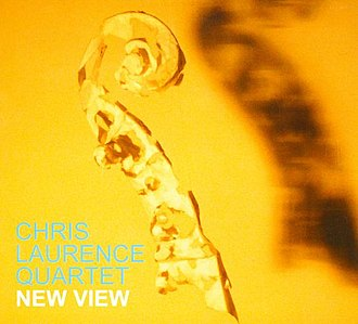 Chris Laurence - Chris Laurence Quartet, New View, 2007