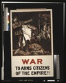 War. To arms citizens of the empire!! LCCN2003675368.tif