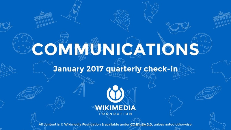 File:Wikimedia Foundation Communications Q2 (Oct-Dec 2016) - Jan 2017 quarterly check-in.pdf