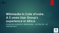 Wikimedia in Cote d'Ivoire, A 2 years User Group's experience in Africa.pdf