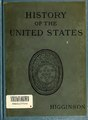 A larger history of the United States of America, to the close of President Jackson's administration (IA largerhistoryofu00higg).pdf