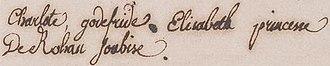 Charlotte de Rohan - Image: Charlotte Godefride Elisabeth, Princess of Rohan Soubise (sign)