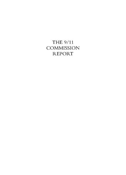 The complete 9/11 Commission Report available from the archived version of the 9/11 Commission website. Complete 9-11 Commission Report.pdf