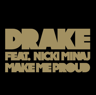 Make Me Proud 2011 single by Drake featuring Nicki Minaj