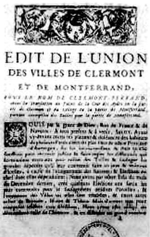 Montferrand (district of Clermont-Ferrand) - Edict of union between the towns of Clermont and Montferrand