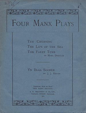 John Kneen - Four Manx Plays by Kneen and Mona Douglas, which included 'Yn Blaa Sooree'.