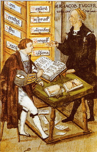 Bourgeoisie - The 16th-century German banker Jakob Fugger and his principal accountant, M. Schwarz, registering an entry to a ledger. The background shows a file cabinet indicating the European cities where the Fugger Bank conducts business. (1517)