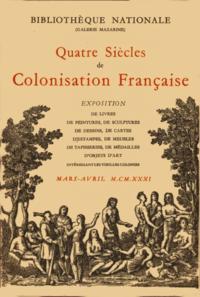 Quatre siècles de colonisation française cover
