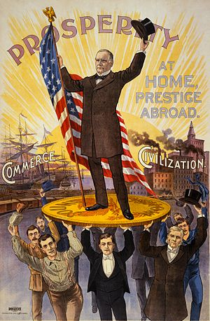 Presidency of William McKinley - 1900 reelection poster celebrates McKinley standing tall on the gold standard with support from soldiers, sailors, businessmen, factory workers and professionals.