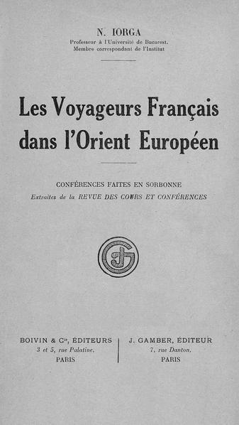 file nicolae iorga - les voyageurs fran u00e7ais dans l u2019orient europ u00e9en