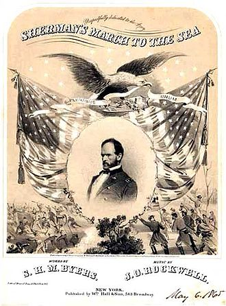 Sherman's March to the Sea - Sherman's March to the Sea was celebrated in music in 1865 with words by S.H.M. Byers and music by J.O. Rockwell.