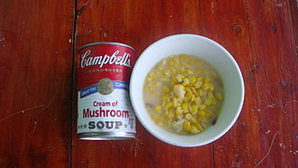 Campbell Soup Company - Fresh corn with (Campbell's condensed) cream of mushroom soup (Philippines).