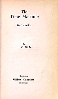 The Time Machine (H. G. Wells, William Heinemann, 1895) title page.jpg