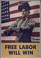 """Free Labor Will Win,"" 1942 - 1945 (3904010268).jpg"