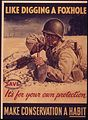 """Like digging a foxhole - It's your own protection - Make conservation a habit - NARA - 514896.jpg"