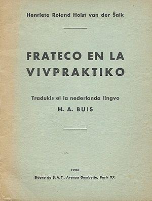Henriette Roland Holst - Frateco en la Vivpraktiko, translation of work of Henriette Roland Holst in Esperanto.