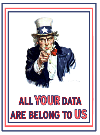 """All your base are belong to us - A play on the """"All your base are belong to us"""" meme, referencing the United States data collection"""