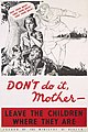 Don't do it, Mother - Leave the Children Where They are Art.IWMPST8235.jpg