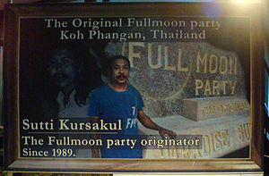 Full Moon Party - Fullmoon party originator since 1989, Sutti Kursakul. Poster at Paradise Bungalows, Haad Rin, Koh Phangan, 2016.