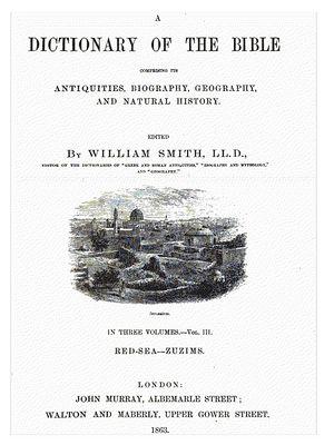 Smith's Bible Dictionary - Smith's Bible Dictionary, 1863