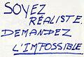 Soyez réalistes, demandez l'impossible.jpg