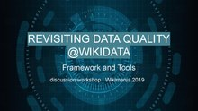 Wikimania 2019 - Revisiting Data Quality in Wikidata.pdf